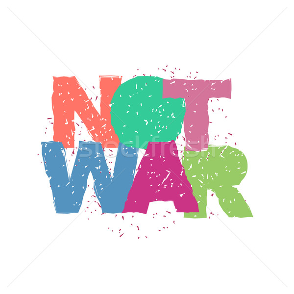 Not war emblem in grunge style. Spray and scratches. Noise and b Stock photo © popaukropa