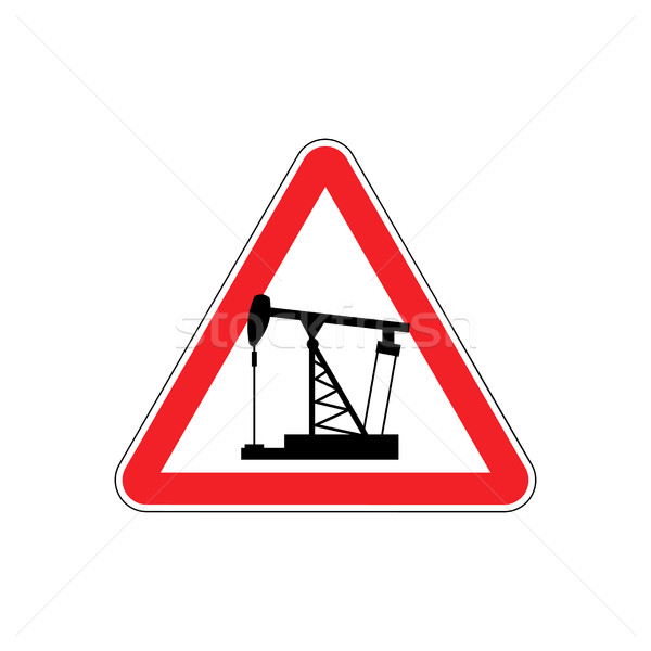 oil derrick Attention sign. Sign warning of dangerous petrol pum Stock photo © popaukropa