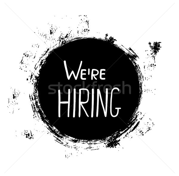 Hand written text - we're hiring in black textured circle Stock photo © Pravokrugulnik