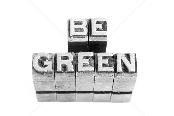 Be Green sign, antique metal letter type Stock photo © pxhidalgo