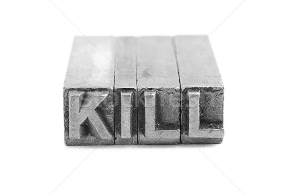 KILL sign, antique metal letter type Stock photo © pxhidalgo