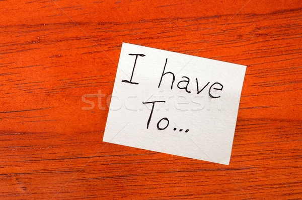 I have to Post it Note on Wood Background Stock photo © pxhidalgo