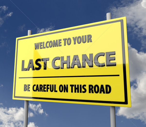 Road Sign Big with Words Last Chance Stock photo © Quka