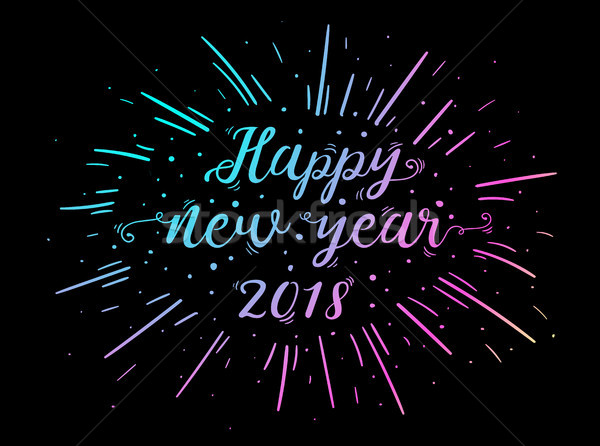 Hand lettered Happy New Year 2018 text with burst. Stock photo © RAStudio