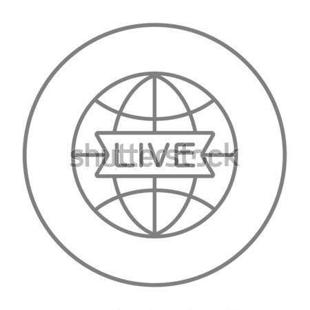 Globe with live sign line icon. Stock photo © RAStudio