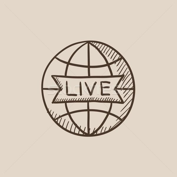 Globe with live sign sketch icon. Stock photo © RAStudio