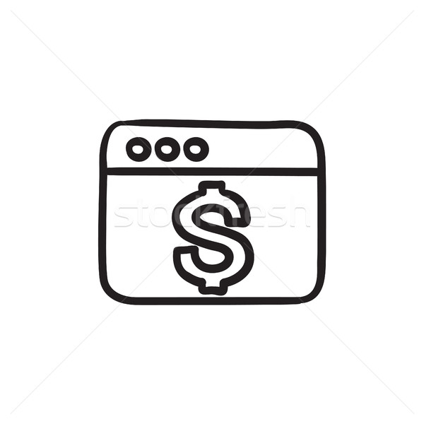 Browser window with dollar sign sketch icon. Stock photo © RAStudio