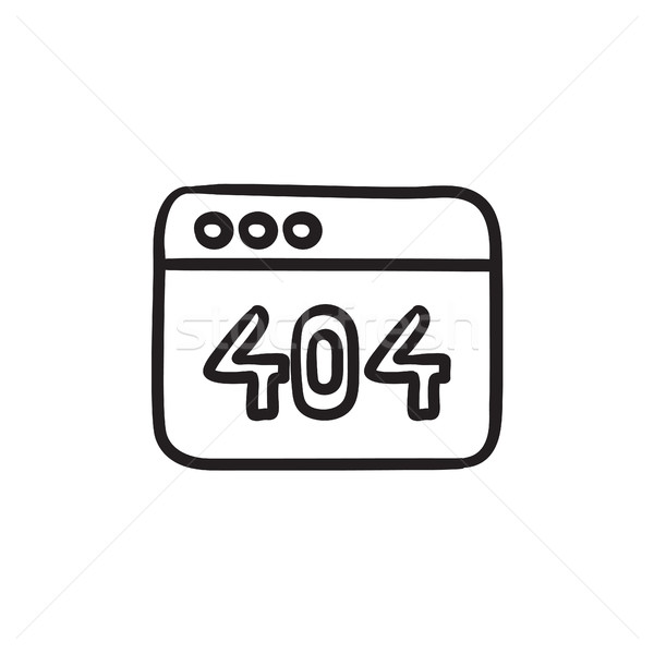 Browser window with 404 error sketch icon. Stock photo © RAStudio