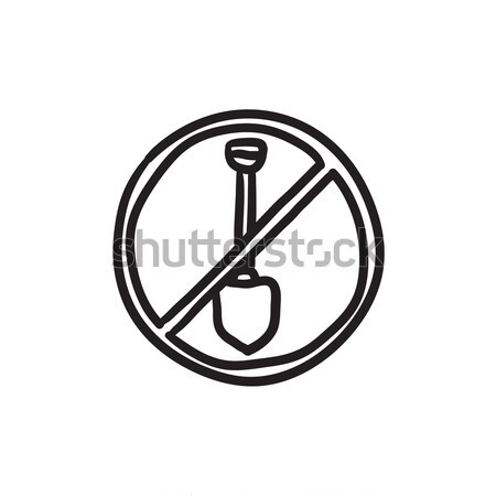 Shovel forbidden sign sketch icon. Stock photo © RAStudio