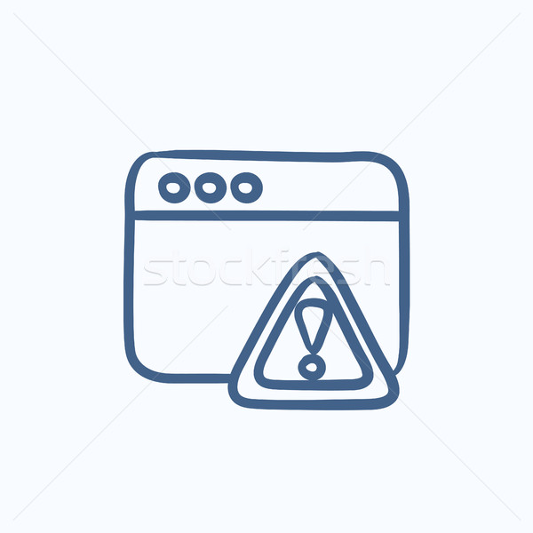 Browser window with warning sign sketch icon. Stock photo © RAStudio