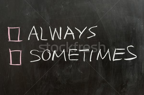 Always or sometimes Stock photo © raywoo
