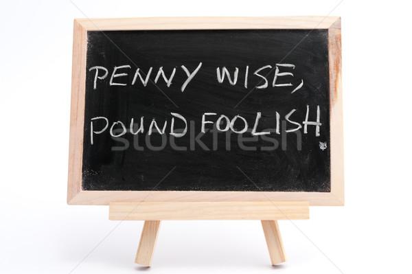 пенни мудрый фунт глупый написанный Сток-фото © raywoo
