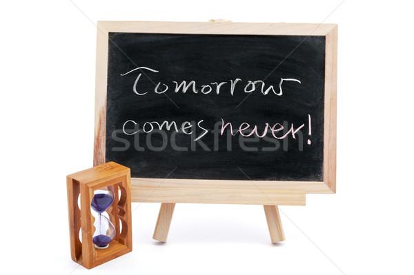 Amanhã nunca provérbio escrito lousa tempo Foto stock © raywoo