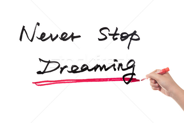 Never stop dreaming Stock photo © raywoo