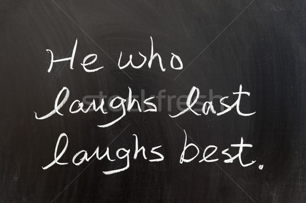 Utolsó legjobb közmondás írott tábla nevetés Stock fotó © raywoo