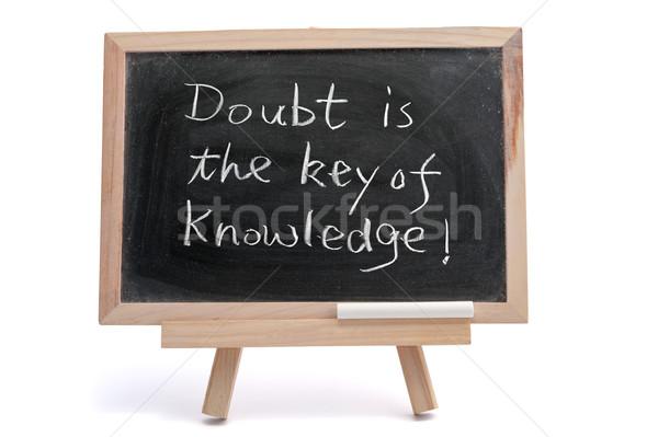 Zweifel Schlüssel Wissen Sprichwort geschrieben Tafel Stock foto © raywoo