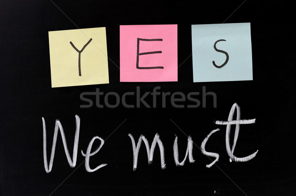Stock photo: Yes, we must