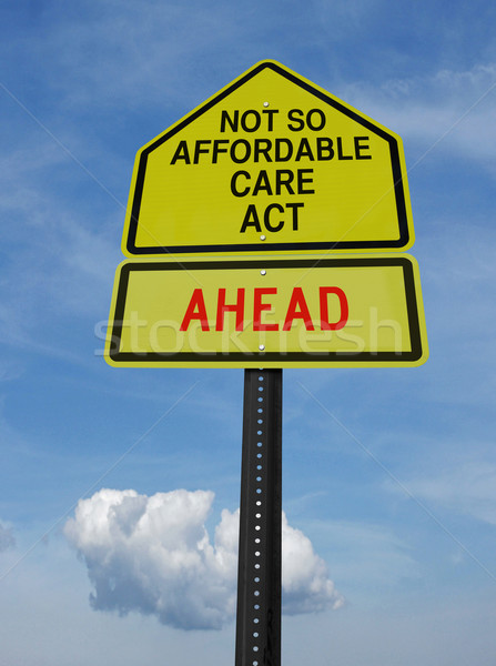 not so affordable care act ahead sign Stock photo © RedDaxLuma