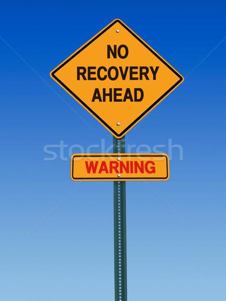 warning no recovery ahead ahead sign Stock photo © RedDaxLuma