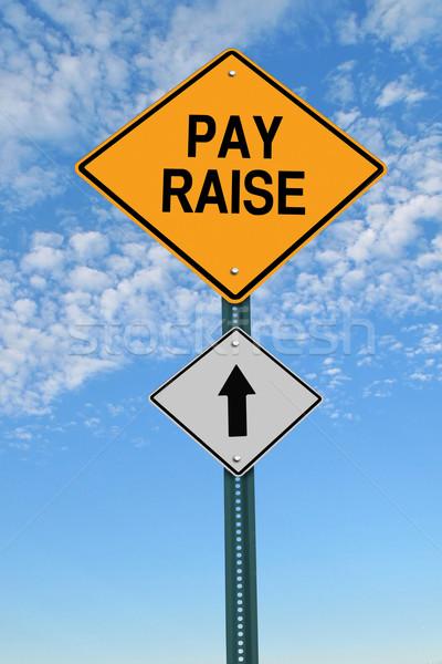 pay raise ahead roadsign Stock photo © RedDaxLuma