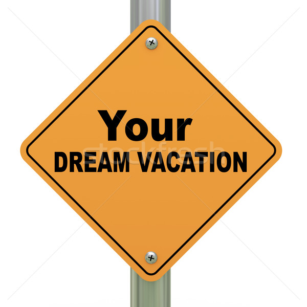 Your dream vacation road sign Stock photo © ribah