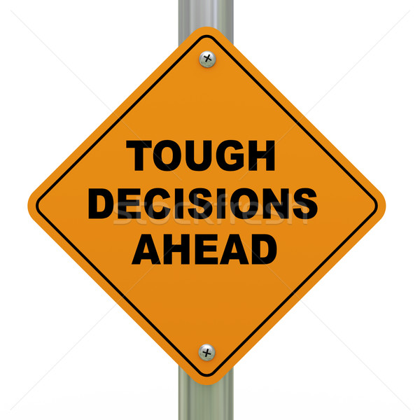 Tough decisions ahead road sign Stock photo © ribah