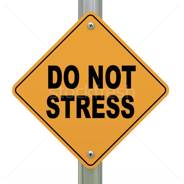 3d road sign do not stress Stock photo © ribah