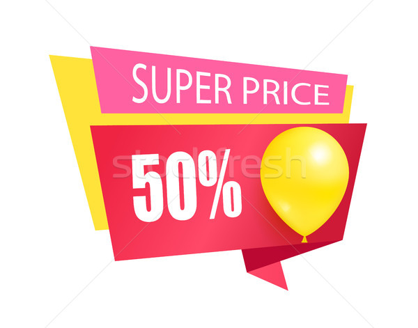 Super Price 50 Discount Sale Tag Balloons Label Stock photo © robuart
