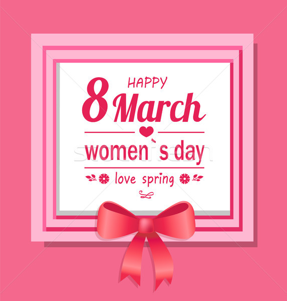 Happy Womens Day Eight March Love Spring Greeting Stock photo © robuart