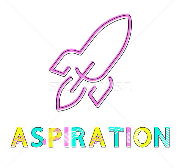 Aspiration Poster Isolated on White Background Stock photo © robuart