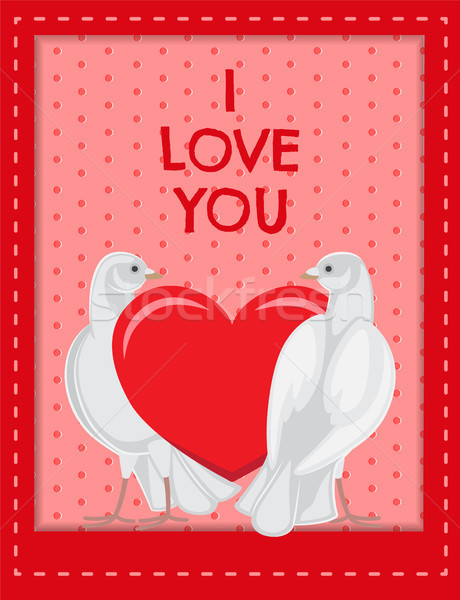 I Love you Poster with Doves Looking at Red Heart Stock photo © robuart