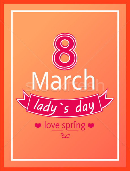 Ladys Day Love Spring 8 March Calligraphy Print Stock photo © robuart