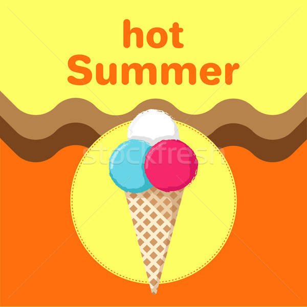 Hot Summer Poster with Ice Cream in Waffle Cone Stock photo © robuart