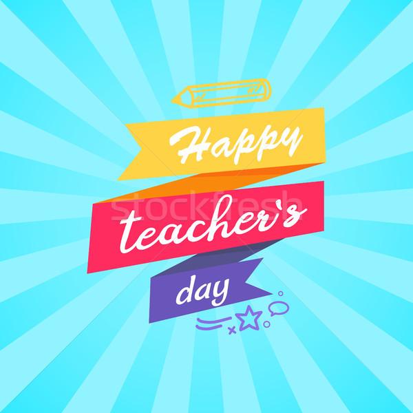 Happy Teachers Day Inscription Written on Ribbon Stock photo © robuart
