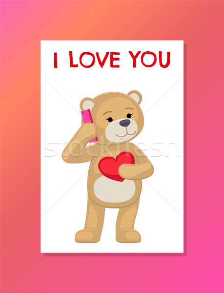 I Love you Poster with Plush Bear Toy Speak Phone Stock photo © robuart