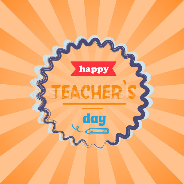 Happy Teachers Day Vector Illustration Orange Rays Stock photo © robuart