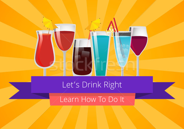 Lets Drink Right Learn How to Do it Poster Stock photo © robuart