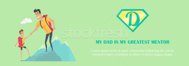 My Dad is Greatest Mentor Concept Illustration. Stock photo © robuart