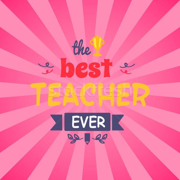 Best Teacher Ever Vector Illustration on Pink Stock photo © robuart