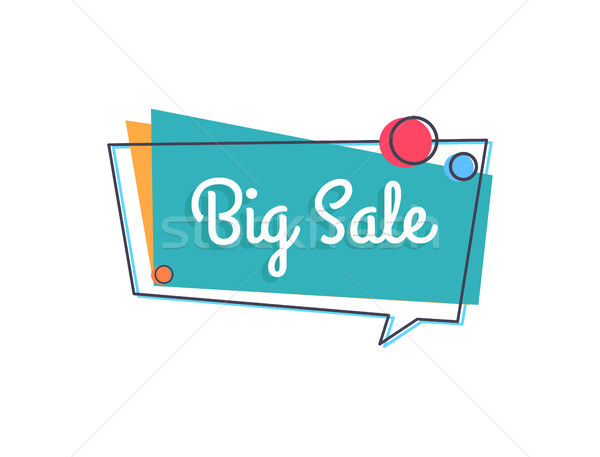 Big Sale Inscription in Speech Bubble with Circles Stock photo © robuart