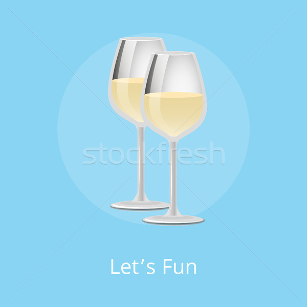 Lets Fun Poster with White Wine Classical Alcohol Stock photo © robuart
