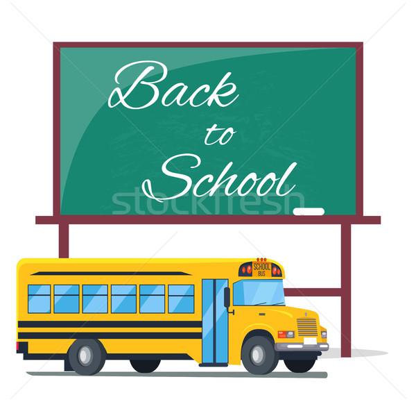 Back to school written on green blackboard, Bus Stock photo © robuart