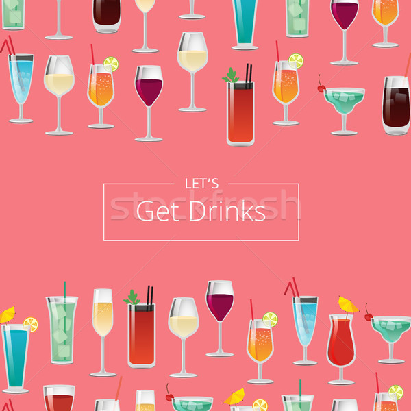 Lets Get Drink Poster with Cocktails and Champagne Stock photo © robuart