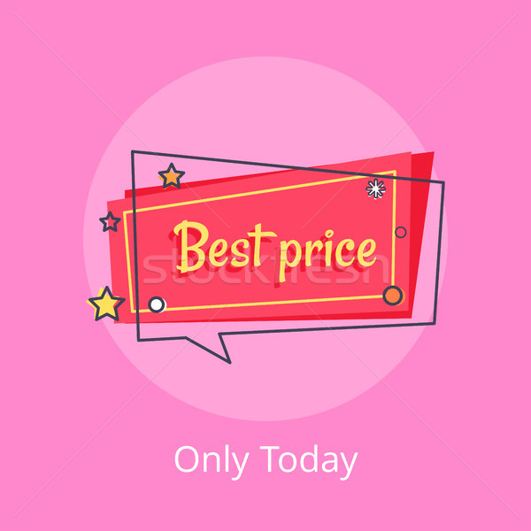 Only Today Best Price Propose Banner Speech Bubble Stock photo © robuart