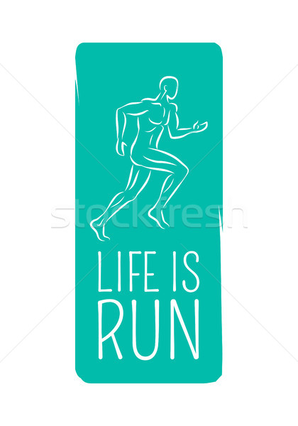 Life is Run. Logo Motto Credo for Fitness Center. Stock photo © robuart