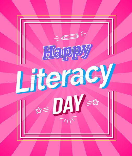 Happy Literacy Day Colored Framed Poster Stock photo © robuart