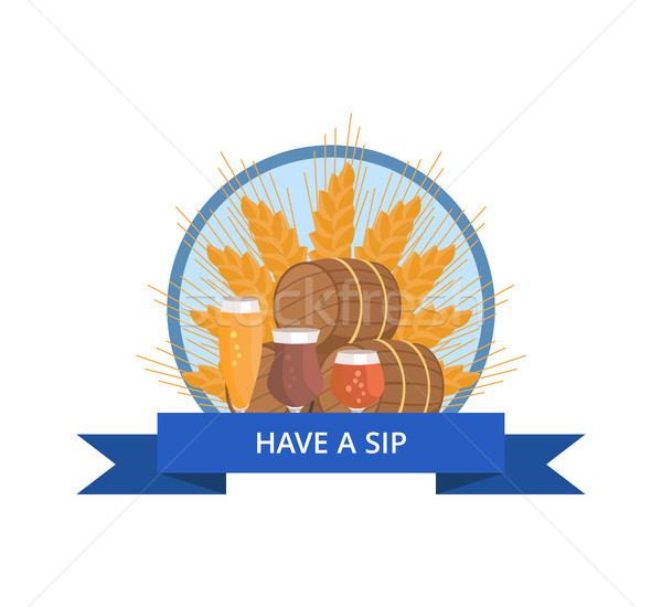 Have Sip Logo with Wheat, Beer Barrels and Glasses Stock photo © robuart