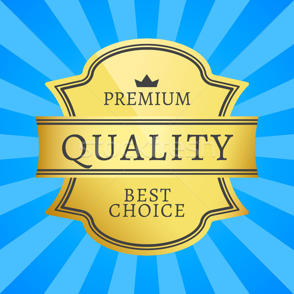 Premium Quality Best Choice Golden Label Isolated Stock photo © robuart