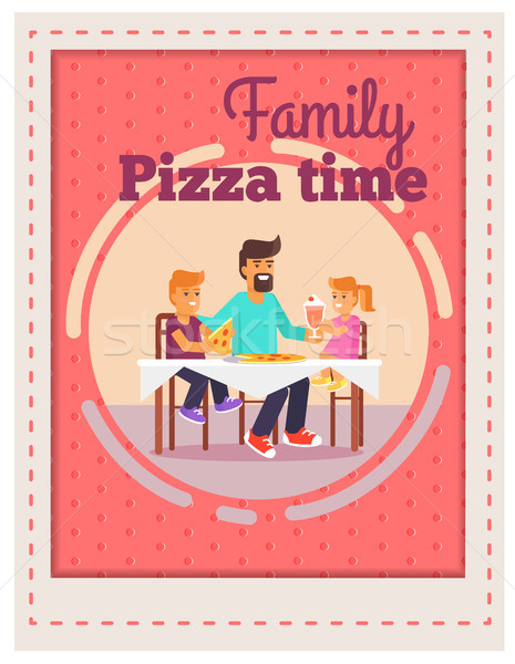 Family Pizza Time Template with Father and Kids Stock photo © robuart