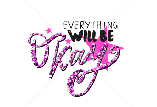 Everything Will Be Okay Vector Illustration Stock photo © robuart